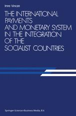The International Payments and Monetary System in the Integration of the Socialist Countries