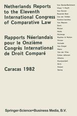 Netherlands Reports to the XIth International Congress of Comparative Law Caracas 1982