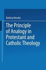 The Principle of Analogy in Protestant and Catholic Theology