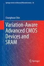 Variation-Aware Advanced CMOS Devices and SRAM