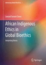 African Indigenous Ethics in Global Bioethics