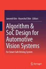 Algorithm & SoC Design for Automotive Vision Systems