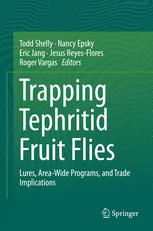 Trapping and the Detection, Control, and Regulation of Tephritid Fruit Flies