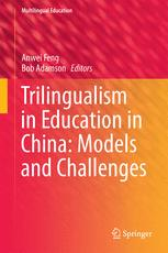 Trilingualism in Education in China: Models and Challenges
