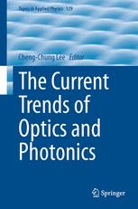 The Current Trends of Optics and Photonics