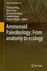Ammonoid Paleobiology: From anatomy to ecology