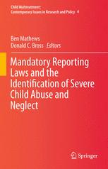 Mandatory Reporting Laws and the Identification of Severe Child Abuse and Neglect