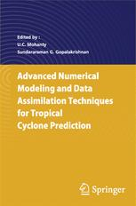Advanced Numerical Modeling and Data Assimilation Techniques for Tropical Cyclone Prediction