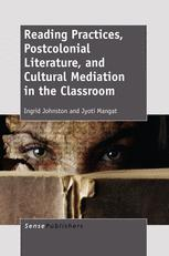 Reading Practices, Postcolonial Literature, and Cultural Mediation in the Classroom