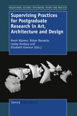 Supervising Practices for Postgraduate Research in Art, Architecture and Design