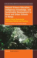 Natural Science Education, Indigenous Knowledge, and Sustainable Development in Rural and Urban Schools in Kenya