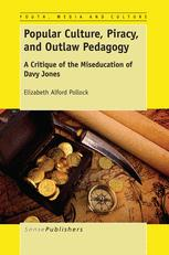 Popular Culture, Piracy, and Outlaw Pedagogy