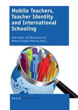 Mobile Teachers, Teacher Identity and International Schooling