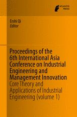 Proceedings of the 6th International Asia Conference on Industrial Engineering and Management Innovation