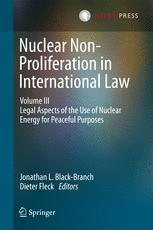 Nuclear Non-Proliferation in International Law - Volume III
