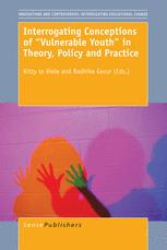 "Interrogating Conceptions of ""Vulnerable Youth"" in Theory, Policy and Practice"