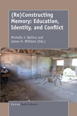 (Re)Constructing Memory: Education, Identity, and Conflict