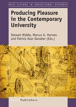 Producing Pleasure in the Contemporary University