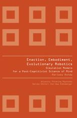 Enaction, Embodiment, Evolutionary Robotics