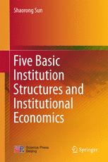 Five Basic Institution Structures and Institutional Economics