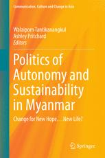 Politics of Autonomy and Sustainability in Myanmar