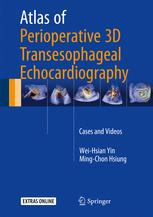 Atlas of Perioperative 3D Transesophageal Echocardiography