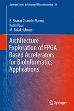 Architecture Exploration of FPGA Based Accelerators for BioInformatics Applications