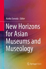New Horizons for Asian Museums and Museology