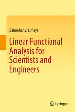 Linear Functional Analysis for Scientists and Engineers