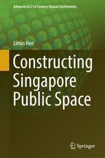 Constructing Singapore Public Space