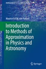 Introduction to Methods of Approximation in Physics and Astronomy