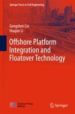 Offshore Platform Integration and Floatover Technology :