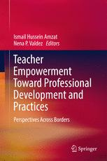 Teacher Empowerment Toward Professional Development and Practices