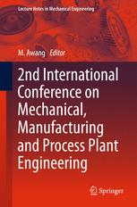 2nd International Conference on Mechanical, Manufacturing and Process Plant Engineering
