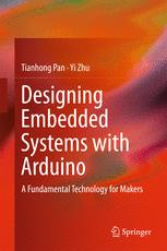 Designing Embedded Systems with Arduino : A Fundamental Technology for Makers