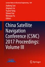China Satellite Navigation Conference (CSNC) 2017 Proceedings: Volume III
