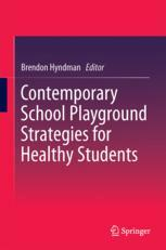 Contemporary School Playground Strategies for Healthy Students