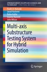 Multi-axis Substructure Testing System for Hybrid Simulation :