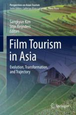 Film Tourism in Asia : Evolution, Transformation, and Trajectory