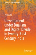 Development under Dualism and Digital Divide in Twenty-First Century India