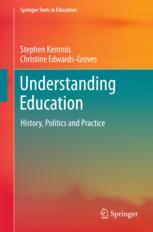 Understanding Education : History, Politics and Practice