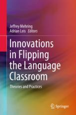 Innovations in Flipping the Language Classroom