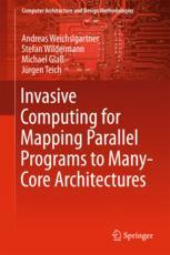 Invasive Computing for Mapping Parallel Programs to Many-Core Architectures