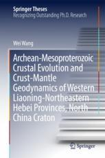 Archean-Mesoproterozoic Crustal Evolution and Crust-Mantle Geodynamics of Western Liaoning-Northeastern Hebei Provinces, North China Craton