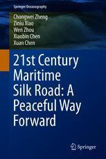 21st Century Maritime Silk Road: A Peaceful Way Forward