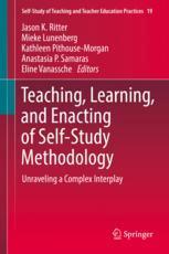 Teaching, Learning, and Enacting of Self-Study Methodology