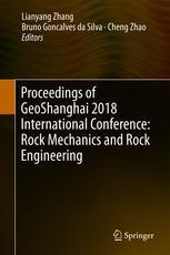 Proceedings of GeoShanghai 2018 International Conference: Rock Mechanics and Rock Engineering