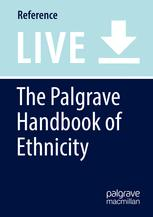 The Palgrave Handbook of Ethnicity