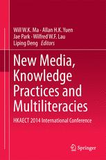 New Media, Knowledge Practices and Multiliteracies