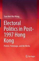 Electoral Politics in Post-1997 Hong Kong